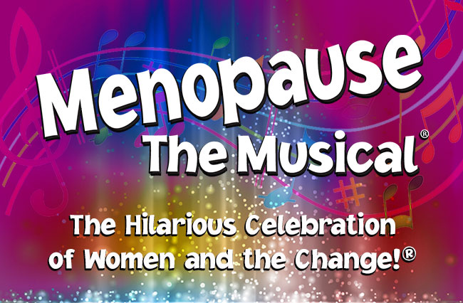 Up Next.. - Menopause The Musical - October 8, 2pm